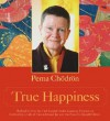 True Happiness [With 1 Card] - Pema Chödrön