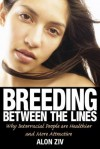 Breeding Between the Lines: Why Interracial People Are Healthier and More Attractive - Alon Ziv