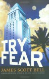 Try Fear - James Scott Bell