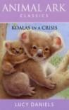 Koalas in a Crisis (Animal Ark Classics #16) (Animal Ark in Australia) - Lucy Daniels