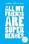 All My Friends are Superheroes - Andrew E. Kaufman
