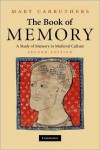 The Book of Memory: A Study of Memory in Medieval Culture - Mary Carruthers