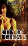 City of Ghosts (Downside Ghosts Series #3) - Stacia Kane