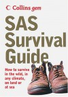 SAS Survival Guide: How To Survive Anywhere, On Land Or At Sea (Collins Gem) - John 'Lofty' Wiseman