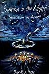 Samba in the Night: Spiritism in Brazil - David J. Hess
