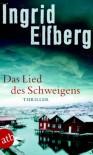 Das Lied des Schweigens: Thriller - Ingrid Elfberg