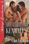 Love Under Two Kendalls [Lusty, Texas 7] (Siren Publishing Menage Everlasting) - Cara Covington