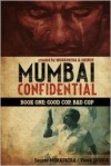 Mumbai Confidential: Good Cop, Bad Cop - Saurav Mohapatra, Vivek Shinde