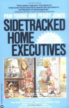 Sidetracked Home Executives: From Pigpen to Paradise - Pam Young, Peggy Jones