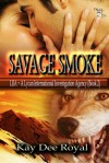 Savage Smoke - Kay Dee Royal