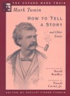 How to Tell a Story and Other Essays - Mark Twain, Pascal Covici