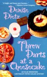 Throw Darts At A Cheesecake - Denise Dietz