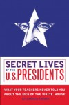 Secret Lives of the U.S. Presidents - Cormac O'Brien, Monika Suteski