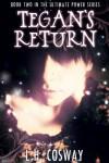 Tegan's Return - L.H. Cosway