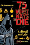 75 Worst Ways to Die: A Guide to the Ways in Which We Go - Rich Maloof, H.P. Newquist