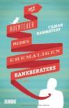Die Abenteuer meines ehemaligen Bankberaters - Tilman Rammstedt