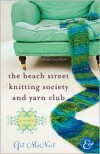 The Beach Street Knitting Society and Yarn Club (Jo Mackenzie Series #1) - Gil McNeil