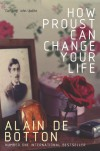 How Proust Can Change Your Life - Alain de Botton