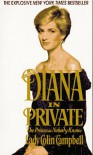 Diana in Private: The Princess Nobody Knows - Lady Colin Campbell;Colin Campbell
