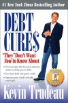"Debt Cures ""They"" Don't Want You to Know About - Kevin Trudeau"