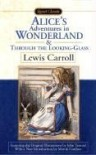 Alice's Adventures in Wonderland / Through the Looking Glass - Lewis Carroll