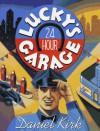 Lucky's 24 Hour Garage - Daniel Kirk