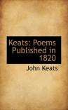 Keats: Poems Published in 1820 - John Keats