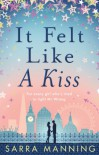 It Felt Like A Kiss - Sarra Manning