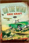 On the Wing: Book Two of Flying: A Trilogy - Eric Kraft