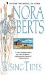 Rising Tides (Chesapeake Bay Saga, #2) - Nora Roberts