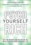 Psych Yourself Rich: Get the Mindset and Discipline You Need to Build Your Financial Life - Farnoosh Torabi