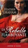 La Rebelle flamboyante - Heather Graham, Daniel García