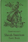 Anniversary Slovak-American Cook Book (1892 - 1952) - First Catholic Slovak Ladies Union (ed)