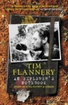 An Explorer's Notebook: Essays On Life, History And Climate - Tim Flannery