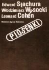 Piosenki - Edward Stachura, Leonard Cohen, Włodzimierz Wysocki