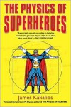The Physics of Superheroes - James Kakalios