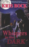 Whispers in the Dark - Kris Bock