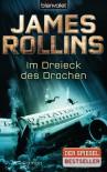 Im Dreieck des Drachen: Roman - James Rollins