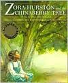 Zora Hurston and the Chinaberry Tree - William Miller,  Cornelius Van Wright (Illustrator),  Ying-Hwa Hu (Illustrator)