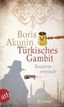 Türkisches Gambit - Grigori Cchartisvili, Boris Akunin