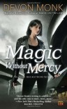 Magic Without Mercy - Devon Monk