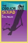 The Odd Job Squad - Karl Fields