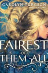 The Fairest of Them All: A Novel - Carolyn Turgeon