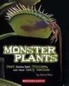 Monster Plants Meat Eaters, Real Stinkers, and Other Leafy Oddities - Barry Rice
