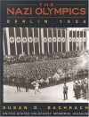 Nazi Olympics, The: Berlin 1936: (tagline) United States Holocaust Museum - Susan D. Bachrach