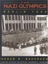 Nazi Olympics, The: Berlin 1936: (tagline) United States Holocaust Museum - Susan D. Bachrach
