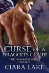 Curse of a Dragon's Claim - Ciara Lake