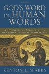God's Word in Human Words: An Evangelical Appropriation of Critical Biblical Scholarship - Kenton L. Sparks