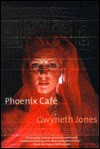 Phoenix Cafe - Gwyneth Jones
