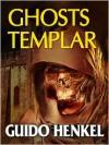 Ghosts Templar - Guido Henkel
